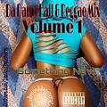 "Da Reggae & DanceHall Mixtape: Volume 1 - ""Something New"""