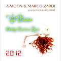 A-Moon & Marco Zardi - You Come Into My Mind (Vito Pizzo Bootleg Summer Remix 2012)