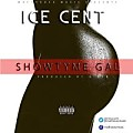 Ice Cent - Showtym Gal (Prod. By G-Ben)