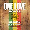 ONE LOVE SESSION (Roots) by DJ JEFFRY