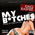 King Rashee - My Bitches (Prod. By Fred On Em)