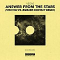 Vegas - Answer From The Stars (Vini Vici vs. Bizzare Contact Extended Remix)