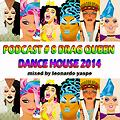 PODCAST # 8 DRAG QUEEN DANCE HOUSE 2014