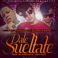 Egen La Evolucion Ft Alkapon Ft Bsyro - Dale Sueltate (Prod. By FH Records & Roockie El Cientifico)(By BossRecordsMusic) Mi Twitter (@Boss_ElDuro)