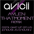 Don't Give Up On Us (Enough Is Enough) (Aylen & ThatMoment Remix)