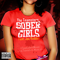 The Teamsters Sober Girls Feat. Joe Budden