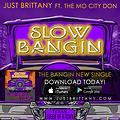 Slow Bangin - Just Brittany