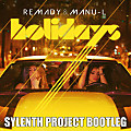 Remady & Manu L -  Holidays (Sylenth Project Bootleg Remix)