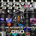 Gustavo J Presents: Club Academy Radio #050 (Especial: 2 Anos)