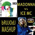 Madonna Vs. Ice Mc - Think About The Way... Music! (bRUJOdJ Classics Reloaded MashUp) [Deep House, Bassline House]