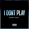 Felix_And_TreS-I Don't Play