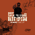 G-MAC - TIME UP (BACK TO WORK RIDDIM) (Dancehall-Mania/Y-Not Productions) May 2013