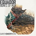 Equador - Bones Of Man (gareth emery remix)