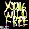 Young Wild & Free Remix