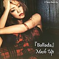 Ballad Best Album 『Ballada』 Mash Up