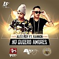 Alex Roy Ft Kannon - No Quiero Amores (Prod. Alka Barones Musik)