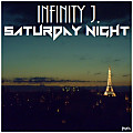 Infinity J. - Saturday Night