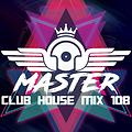 MasterDj - Club House Mix 108