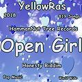 Open Girl - 2018 - Jan - 14 - YellowRas - 819 Songs - Pop - Honesty Riddim