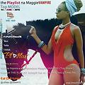 THE PLAYLIST WITH MAGGIE VAMPIRE