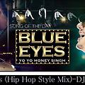 Blue Eyes (Hip Hop Style Mix)-DJAjayRocks