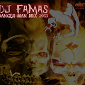 DjFamas - DangerManMix2013