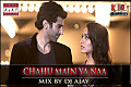 CHAHU MAIN YA NAA REMIX (ASHIQUI 2)-MIX BY DJ AJAY
