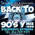Back to the 90's ( ICE ) Dj Carlos Lira & DjViscarra