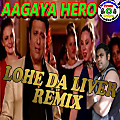 "Aagaya Hero | Official ""Lohe Da Liver Remix"" 