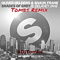 Oliver Heldens & Shaun Frank (feat. Delaney Jane) - Shades Of Grey ( Tombs Remix)