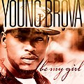 Young Brova - Be My Girl (Acapella) (1)