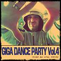 Giga Dance Party vol.4 by vinyl maniac
