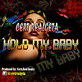 HOLD MY BABY - Cert Realgeta (produced by certified beatz)