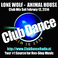 ClubDanceRadio - Lone Wolf  - Animal House - 2014-02-12