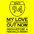 Route 94 feat. Jess Glynne - My Love (Groovefore & Neevald Remix)