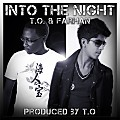 Farhan&T.O.-Into The Night(Prod.by T.O.)