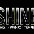 Charlie Cuco feat. Young Rell - Shine (Produced by S.Dot Fire)