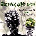 Talk Over #126 - Jungle Session #2 -Part 2 - By MkL & Mr Daewoo