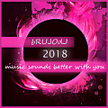 bRUJOdJ - Music Sounds Better With You (2018)