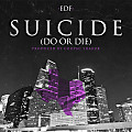 EDF - Suicide (Do or Die) Produced By Coopac Shakur