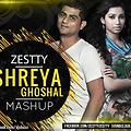 Shreya Ghoshal Mashup By Zestty Mix - www.djsbuzz.in