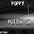 Poppy - Puttin On