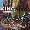 Staxx P x KIng CAkin-all we know