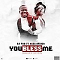 DJ Pho ft AGES Africa - You Bless Me (Prod by Hasty Baba)
