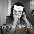 Bootleg Fireworks (The Rebirth)