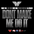 Don't Make Me Do It (Dirty) feat. Ace Hood, Meek Mill & French Montana