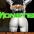 MONSTER (Dirty) - CRUSH NATION, BEAT KING, JANKS BANKS, BHAMP