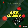 The Ultimate Naija Classics Mix