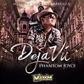 Dejavu (Vuelve a mi) Phantom Joyce (Prod. By Mexican Records)