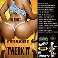 Street Bangerz 19 - TWERK IT